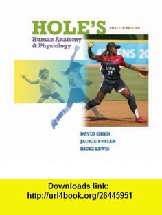 Holes Human Anatomy and Physiology (9780077276188) David Shier, Jackie Butler, Ricki Lewis , ISBN-10: 0077276183  , ISBN-13: 978-0077276188 ,  , tutorials , pdf , ebook , torrent , downloads , rapidshare , filesonic , hotfile , megaupload , fileserve