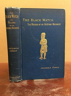 THE BLACK WATCH: The Record of an Historic Regiment By Archibald Forbes - 1896 in Books,Antiquarian & Collectible, | eBay