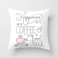 Happiness is...  coffee and books Throw Pillow - I want this