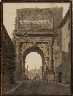 Peter Birmann The Arch of Titus, Rome, Rome Architecture, Architecture Drawings, Historical Architecture, Rome Painting, Chinoiserie, Arch Of Titus, Romulus And Remus, Medieval Life, Roman History