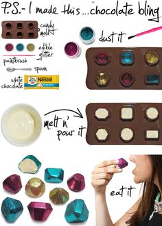 43 DIY Glitter ideas - 1st one: Make edible chocolate bling. For the edible glitter,preheat oven to 350 degrees. Combine 1/4 cup of salt and 1/2 a teaspoon of liquid food coloring. Put foil in the baking pan and spread the salt around. Bake for 10 minutes and allow to cool.