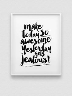 Make Today Awesome Print Motivational Print Black And White Home Decor Print Inspirational Wall Art Brush Typography Print