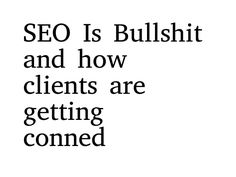 Me: What is your SEO Guy doing? Caller: Oh, he's doing SEO. Me: And what's that? (Silence…crickets…) Many businesses pay for SEO because they have been told they HAVE too, but they don't really understand what they are paying for. So you may…
