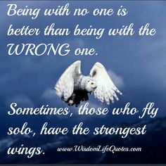 Sometimes being with no one is better