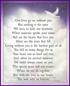 Your heart was so kind.....I miss you all the time