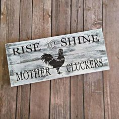 Rise and Shine Mother Cluckers Farmhouse Decor Rooster Decor Rustic Sign Gift fo. Rise and Shine Mother Cluckers Farmhouse Decor Rooster Decor Rustic Sign Gift for Her Chicken Decor Gift for Mom Always . Diy Rustic Decor, Rustic Signs, Diy Home Decor, Country Signs, Diy Decoration, Rustic House Decor, Prim Decor, Wooden Signs, Decor Crafts