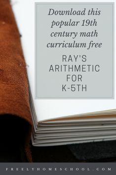 Free 19th Century Homeschool Math Curriculum Homeschool Math Curriculum, Free Math, Arithmetic, School Teacher, Math Lessons, Letter Board, 19th Century, Student, Teaching
