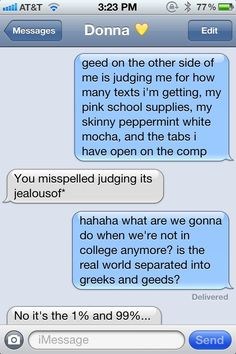 Typical convo. TSM Sorority Girl Problems Sorry I'm not Sorry