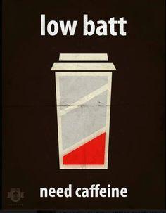 Low batt - need caffeine- tea Coffee Is Life, I Love Coffee, Coffee Break, My Coffee, Morning Coffee, Coffee Cups, Coffee Lovers, Drink Coffee, Coffee Maker