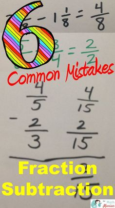 Are your students struggling with fraction or mixed number subtraction? Read more about the 6 common mistakes your students could be making!