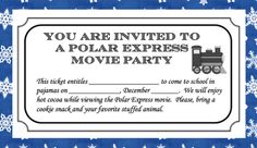polar express ticket - having a pajama viewing party with  my class tomorrow! I wish I would have had this ticket to send home instead of the boring old note I used.