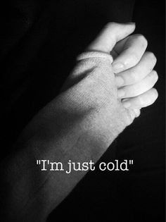 I always had said im cold even in the summer When it was hot as hell..people just dont understand