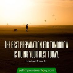 """What will """"doing your best"""" look like for you today?  The Self-Improvement Guy at selfimprovementguy.com #dailyquote #selfimprovement #selfimprovementguy"""