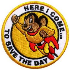 Mighty Mouse...Favorite cartoon every Saturday morning.  Cried every time it was over for the week.... must have been great to have been my Mom, putting up with that.