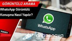 WhatsApp görüntülü konuşma video arama özelliği geldi haberler
