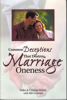Common Deceptions That Destroy Marriage Oneness: Mike & Connie Walsh: 9780916888220: Amazon.com: Books