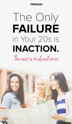 """.""""Lesson to learn:Your 20s is a time for experimentation. By not trying, you are failing. Enjoy taking risks while you're young!"""