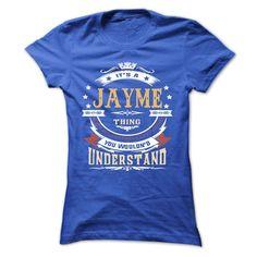 JAYME .Its ᐅ a JAYME Thing You Wouldnt Understand - T Shirt, ღ Ƹ̵̡Ӝ̵̨̄Ʒ ღ Hoodie, Hoodies, Year,Name, BirthdayJAYME .Its a JAYME Thing You Wouldnt Understand - T Shirt, Hoodie, Hoodies, Year,Name, BirthdayJAYME, JAYME T Shirt, JAYME Hoodie, JAYME Hoodies, JAYME Year, JAYME Name, JAYME Birthday