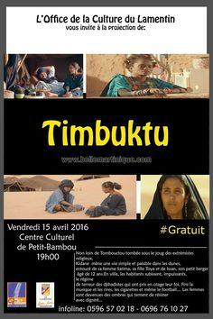 diffusion du film Timbuktu Vous aussi intégrez vos événements dans l'Agenda des Sorties de www.bellemartinique.com C'est GRATUIT !  #martinique #Antilles #domtom #outremer #concert #agenda #sortie #soiree