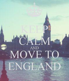 KEEP CALM AND MOVE TO ENGLAND
