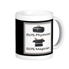 Physician Magician Funny Gift Coffee Mugs