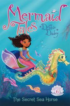 Mermaid Tales :The Secret Sea Horse by Debbie Dadey