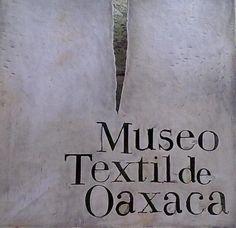 MUSEO TEXTIL OAXACA