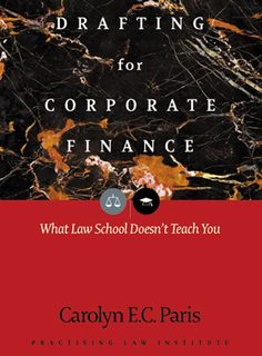 Drafting for Corporate Finance: 1 (PLI's Corporate and Securities Law Library)