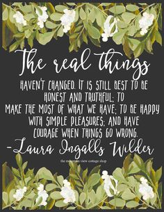 Laura Ingalls Wilder-Quote-Family Quotes-The real things havent changed-www.themountainviewcottage.net.jpg