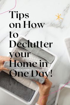 Tips on How to Declutter your Home in One Day and get it all done!