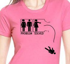 Problem solved funny divorce feminist T-shirt screenprinted. $13.99, via Etsy.