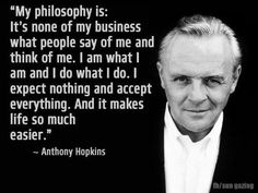 the wisdom of Sir Anthony Hopkins Great Motivational Quotes, Wise Quotes, Quotable Quotes, Success Quotes, Great Quotes, Positive Quotes, Inspirational Quotes, Qoutes, Youth Quotes