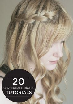 Check out these amazing tutorials for getting the perfect waterfall braid!