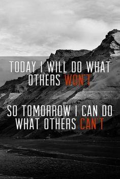 Σήμερα, θα κάνω αυτό που οι άλλοι δεν κάνουν οστε αύριο ναι κάνω αυτού που οι άλλοι δεν θα μπορούν