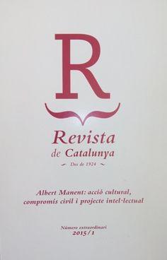 [Albert Manent : acció cultural, compromís civil i projecte intel·lectual] / coordinador Jordi Amat - [Barcelona] : Fundació Revista de Catalunya, 2015