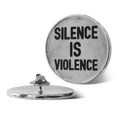 "Gloss enamel small and large pins printed with original art. Handcrafted in the USA. Show off your activism with this ""Silence Is Violence"" political protest design, whether they are Republican, Democrat, or any political party they all need to represent the PEOPLE and the well-being of everyone. Perfect for equal rights activists, human rights activists, protests, political rallies, and powering the resistance!"