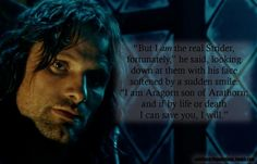 - Aragorn to Frodo, Sam and Pippin, The Fellowship of the Ring, Book I, Strider