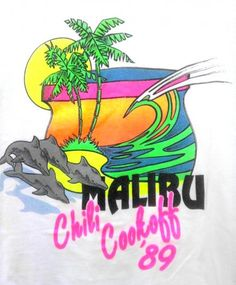 Very nice 1989 Malibu Chili Cook-off t-shirt. Excellent 80s neon colors, fantastic surf graphic.