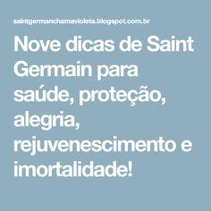 Nove dicas de Saint Germain para saúde, proteção, alegria, rejuvenescimento e imortalidade!