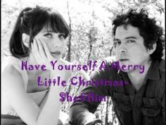 Have Yourself a Merry Little Christmas - She & Him....this song always gets to me