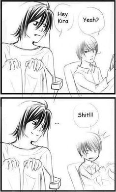 Death Note -- L, finding Kira like a boss xD  LOL. Unfortunately, it didn't happen this nicely. Or cleanly. Or sanely.