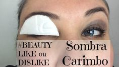 SOMBRA CARIMBO - #BEAUTY LIKE ou DISLIKE