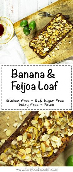 Banana & Feijoa Loaf - A delicious loaf that is naturally sweet, topped with honey glazed feijoa and almonds. Fejoa Recipes, Dairy Free Recipes, Real Food Recipes, Baking Recipes, Vegan Recipes, Dessert Recipes, Guava Recipes, Cleanse Recipes, Paleo Dessert