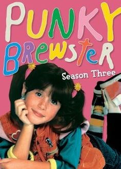 Punky Brewster (TV series 1984).  I aws in love with this tv show and watched it religiously.  My dad used to called me Punky Brewster, because I always wore mismatched socks!  I loved her precious dog Brandon too!