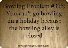 This is a blog about the true and even funny problems that we bowlers experience. Not only do we...