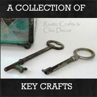 a collection of key crafts: Rustic Crafts & Chic Decor
