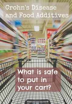 Crohn's Disease and Food Additives: Which Ones to Avoid - Gutsy By Nature