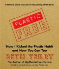Plastic Free by Beth Terry. Did you know there's plastic in gum, the micro-beads in your face wash, some receipts, and the lining of paper food containers? Story Starter, Free Cover, Mother Earth News, Thing 1, Green Books, Holiday Gift Guide, Kicks, Canning, Zero Waste