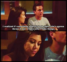 Kourtney's face makes me lol after he says he hides things!