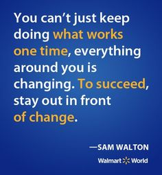 motivational quote for students sam walton walmart keep doing what works one time Encouraging Quotes For Students: Howard Schultz, Sam Walton, Albert Einstein
